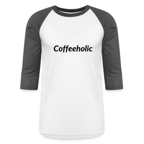 Coffeeholic line - Baseball T-Shirt