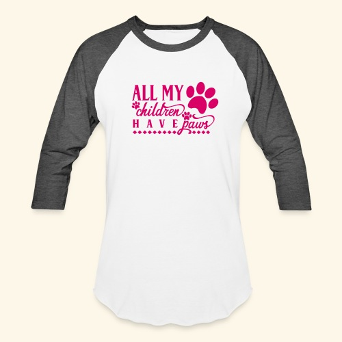 All of my Children Have Paws Design - Unisex Baseball T-Shirt