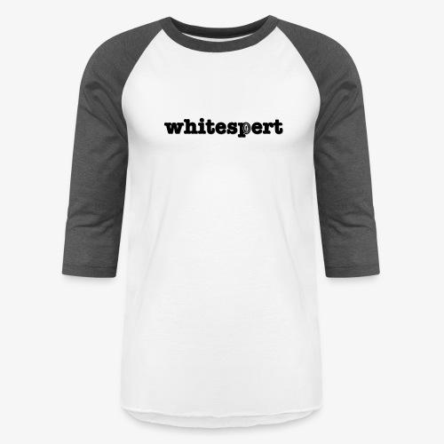 whitespert - Unisex Baseball T-Shirt