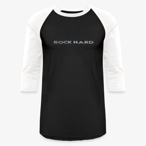 ROCK HARD - Baseball T-Shirt