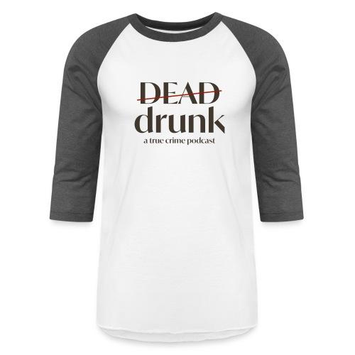 bigger dead drunk logo! - Unisex Baseball T-Shirt