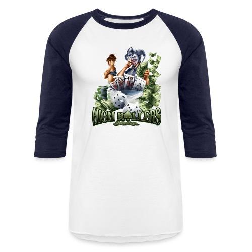 High Roller by RollinLow - Baseball T-Shirt