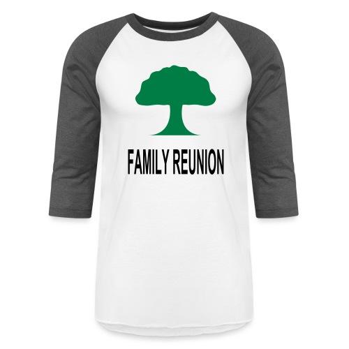 ***12% Rebate - See details!*** FAMILY REUNION add - Unisex Baseball T-Shirt