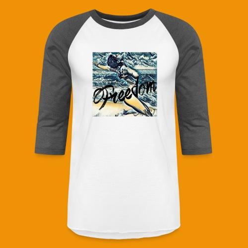 Freedom - Baseball T-Shirt