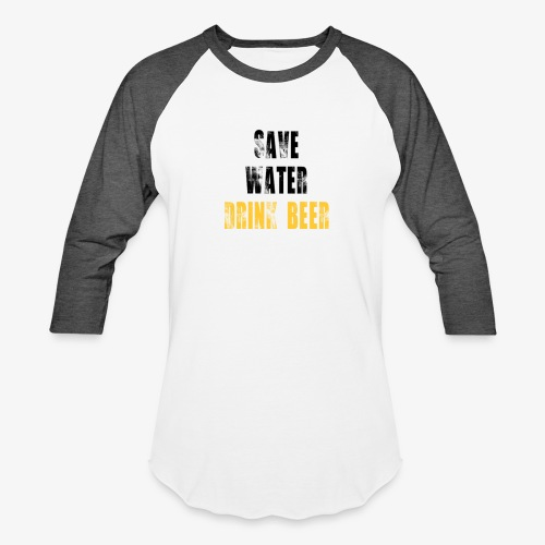 Save water drink beer - Unisex Baseball T-Shirt