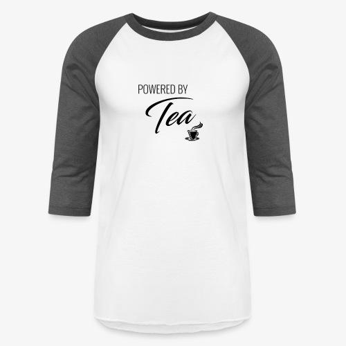 Powered by Tea - Baseball T-Shirt