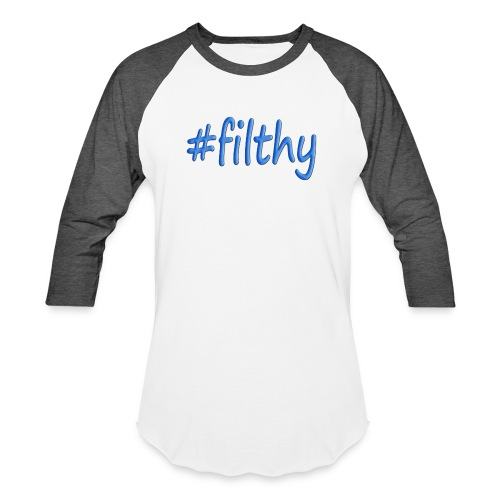 Filthy - Baseball T-Shirt