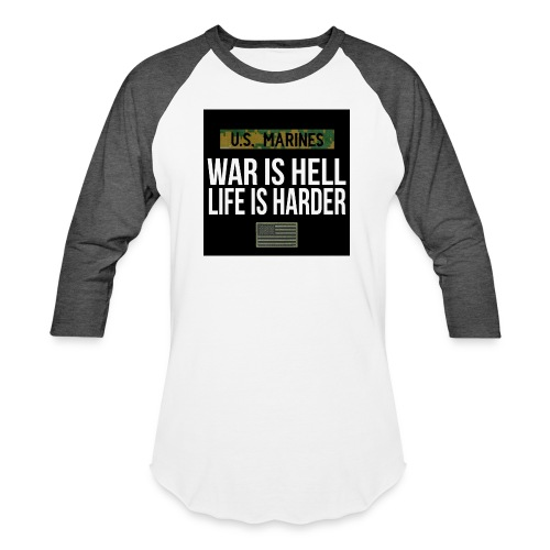 War Is Hell Life Is Harder - Marines - Unisex Baseball T-Shirt