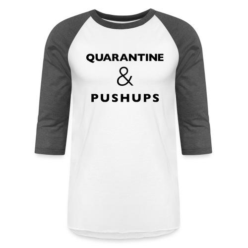 quarantine and pushups - Baseball T-Shirt