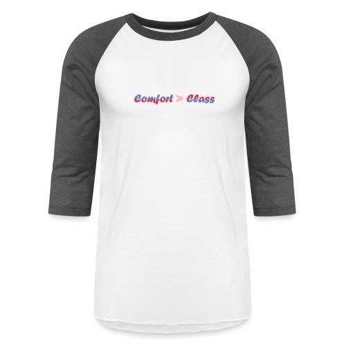 Comfort over Class - Unisex Baseball T-Shirt