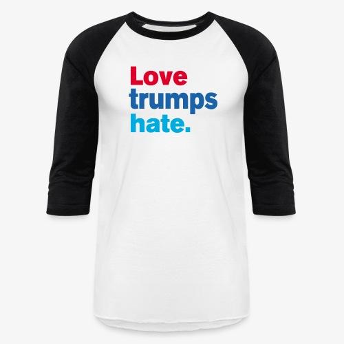Love Trumps Hate - Baseball T-Shirt