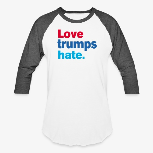 Love Trumps Hate - Baseball T-Shirt