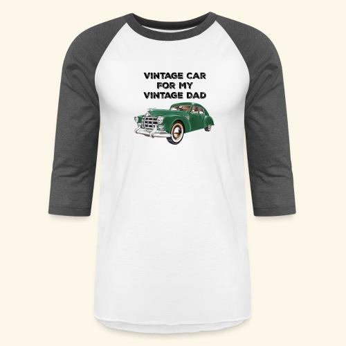 Vintage car for my Vintage Dad - Baseball T-Shirt