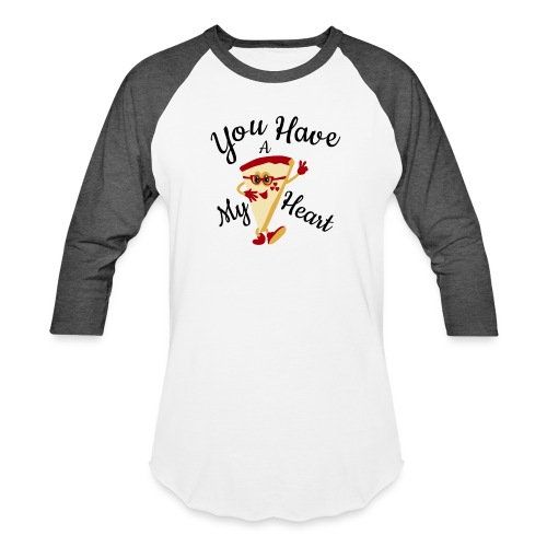 You Have A My Heart - Baseball T-Shirt