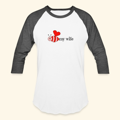 Valentines Day Bee My Wife Design - Baseball T-Shirt