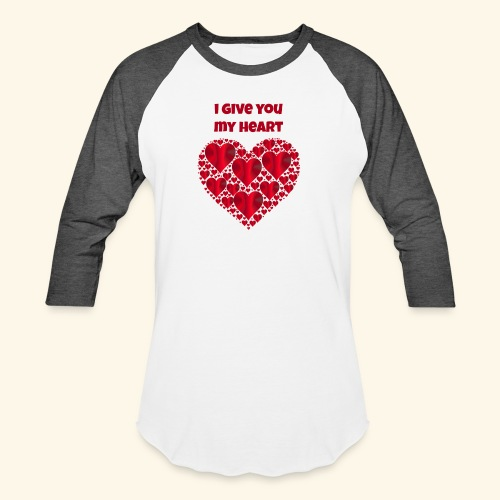 I Give You My Heart valentine - Baseball T-Shirt