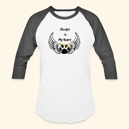 Always In my Heart Angle wings And paw Design - Baseball T-Shirt