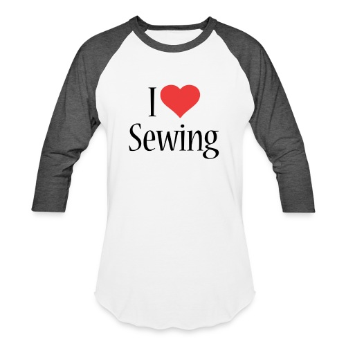 I Love Sewing - Unisex Baseball T-Shirt