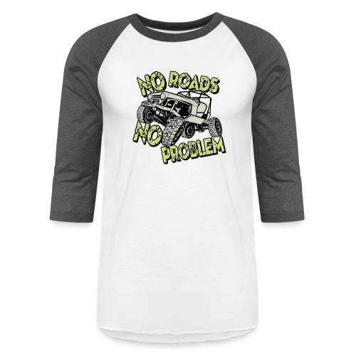 Jeep No Roads No Problem - Baseball T-Shirt