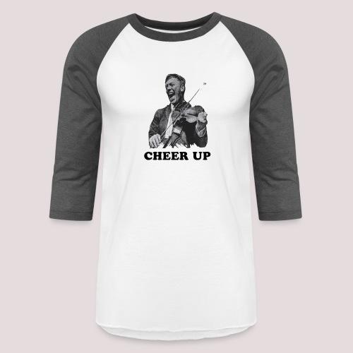 Cheer Up - Unisex Baseball T-Shirt