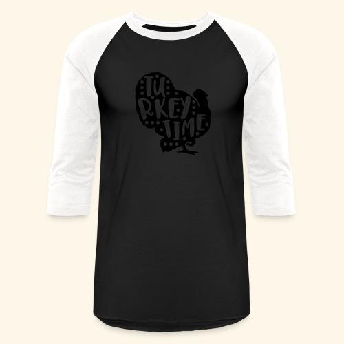 Turkey Time Thanksgiving Design - Baseball T-Shirt
