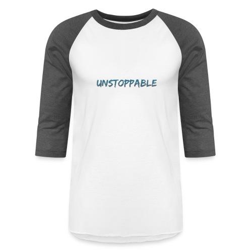 Unstoppable - Baseball T-Shirt