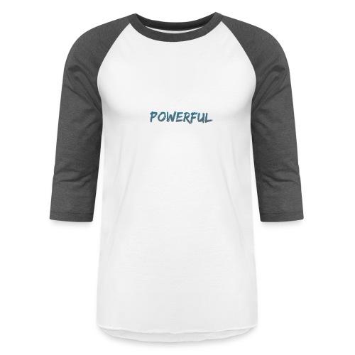 powerful - Baseball T-Shirt