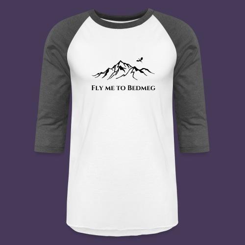 Fly Me To Bedmeg (black) - Unisex Baseball T-Shirt