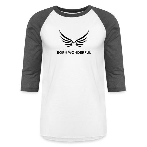 Born Wonderful - Baseball T-Shirt
