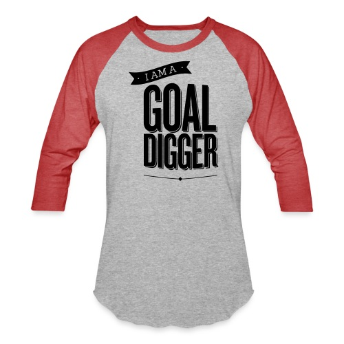 I Am A Goal Digger BY SHELLY SHELTON - Unisex Baseball T-Shirt
