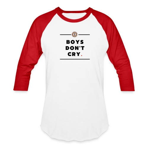 boys don't cry - Baseball T-Shirt