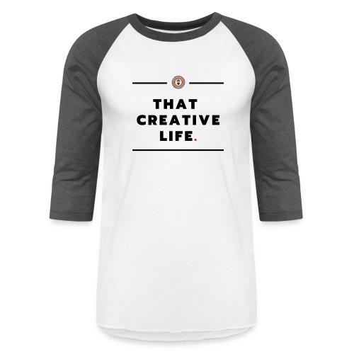 that creative life - Unisex Baseball T-Shirt