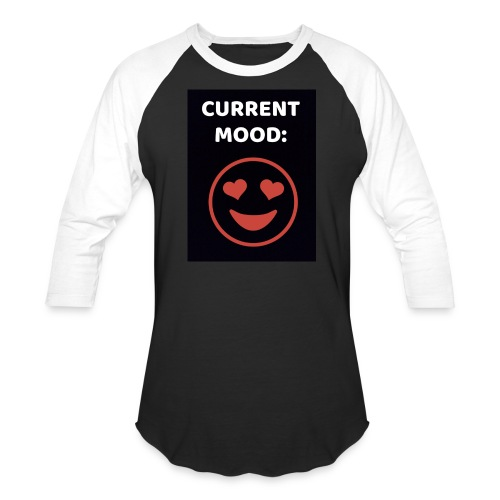 Love current mood by @lovesaccessories - Baseball T-Shirt