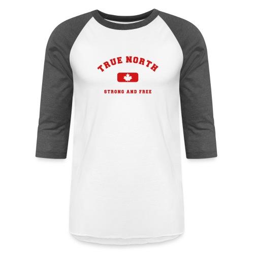 True North Strong and Free - Baseball T-Shirt