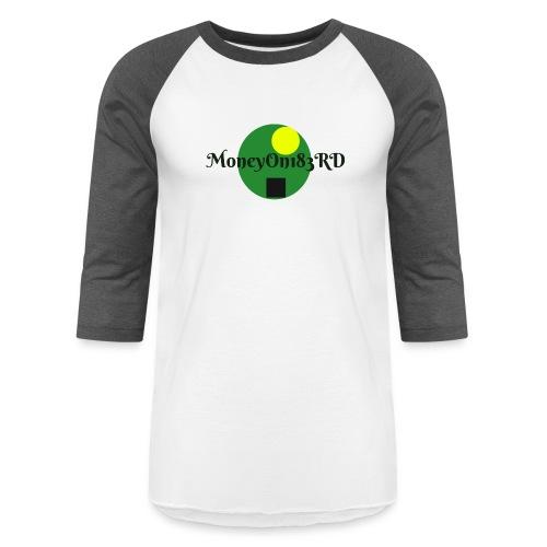 MoneyOn183rd - Unisex Baseball T-Shirt