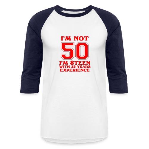 8teen red not 50 - Baseball T-Shirt