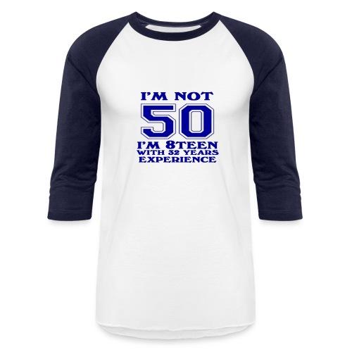 8teen blue not 50 - Baseball T-Shirt