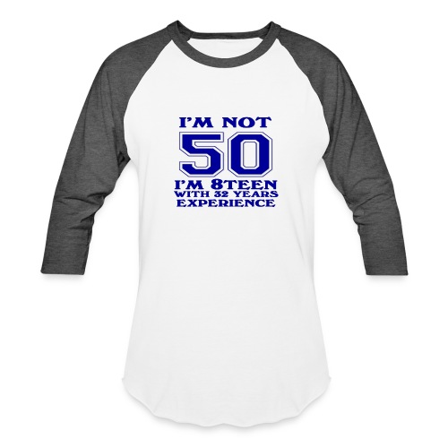 8teen blue not 50 - Baseball T-Shirt