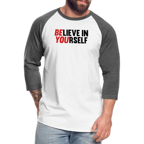 Believe in Yourself - Unisex Baseball T-Shirt