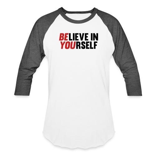 Believe in Yourself - Baseball T-Shirt