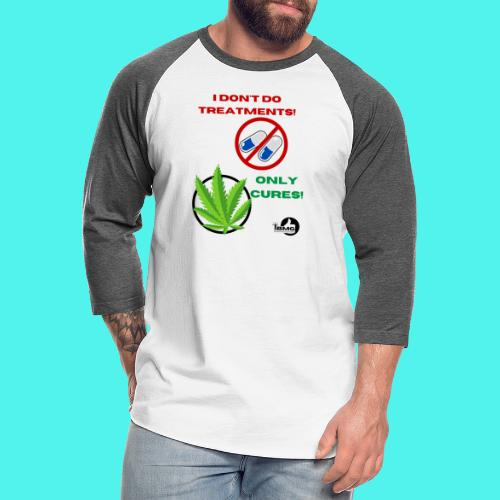 BMG- No treatments..Only Cures! - Unisex Baseball T-Shirt
