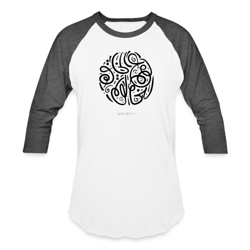 Let the creation to the Creator - Baseball T-Shirt