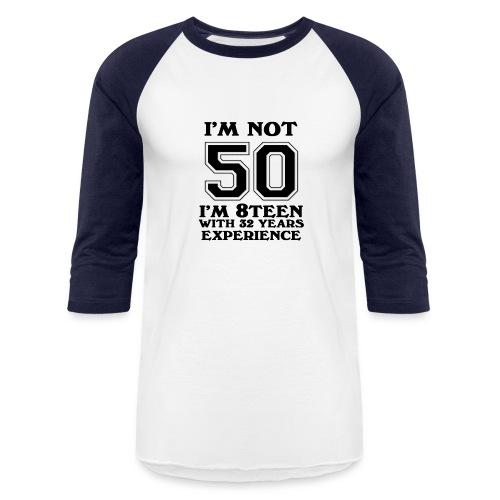 8teen black not 50 - Baseball T-Shirt