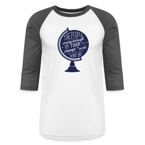 change the world - Baseball T-Shirt