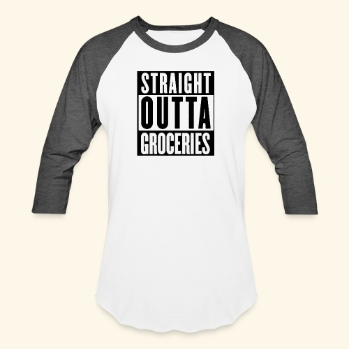 STRAIGHT OUTTA GROCERIES - Baseball T-Shirt