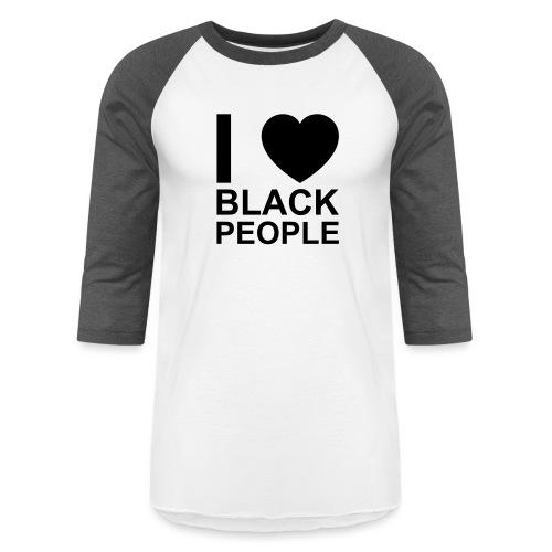 I love Black people - Baseball T-Shirt