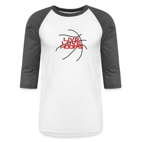 Live Love Hoops Basketball - Baseball T-Shirt