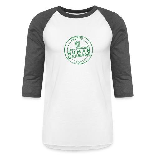 100% Human Garbage - Unisex Baseball T-Shirt