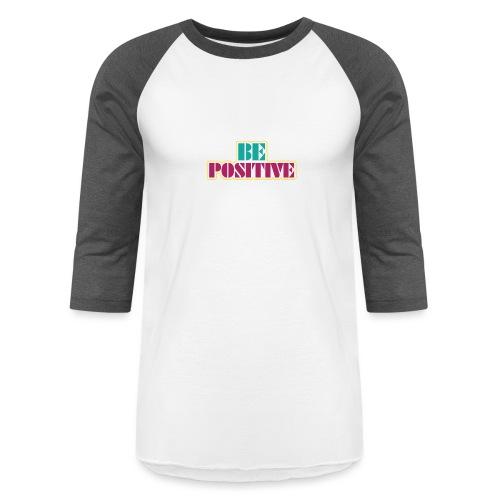 BE positive - Unisex Baseball T-Shirt