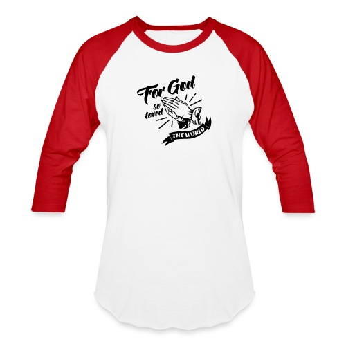For God So Loved The World… - Alt. Design (Black) - Baseball T-Shirt
